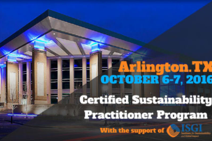 CSE educates Sustainability Professionals with the support of University of Texas at Arlington, Institute for Sustainability and Global Impact (ISGI)