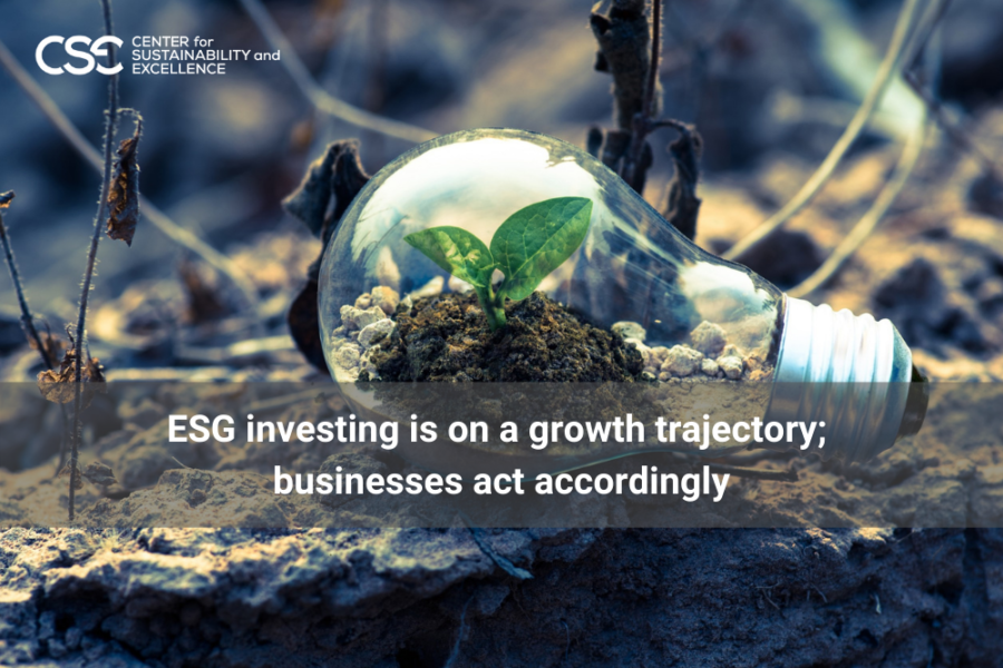 ESG investing is on a growth trajectory; businesses act accordingly.