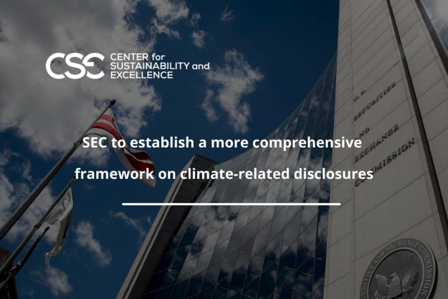 SEC to establish a more comprehensive framework on climate-related disclosures