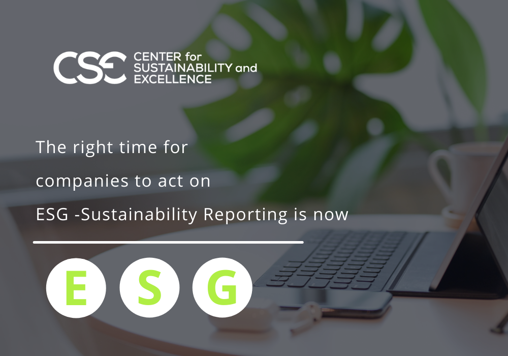 The right time for companies to act on ESG -Sustainability Reporting is now